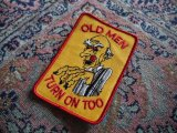 OLD MEN TURN ON TOO VINTAGE PATCH DEAD STOCK